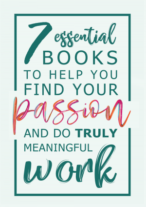7 Essential Books to Help You Find Your Passion